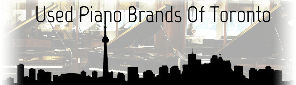 Used Pianos Toronto - Brands Review